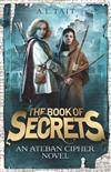The Book of Secrets: The Ateban Cipher Book 1 - an adventure for fans of Emily Rodda and Rick Riordan