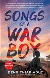 Songs of a War Boy: The bestselling biography of Deng Adut - a child soldier, refugee and man of hope
