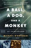 A Ball, a Dog, and a Monkey: 1957 -- The Space Race Begins