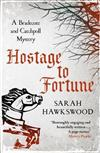 Hostage to Fortune: A Bradecote and Catchpoll Mystery