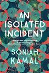 An Isolated Incident: Remarkable...A wonderful novel' Khaled Hosseini