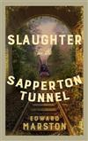 Slaughter in the Sapperton Tunnel: The bestselling Victorian mystery series