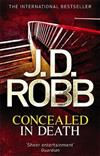 Concealed in Death: An Eve Dallas thriller (Book 38)