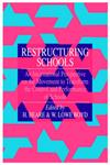 Restructuring Schools: An International Perspective On The Movement To Transform The Control And performance of schools
