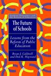 The Future Of Schools: Lessons From The Reform Of Public Education