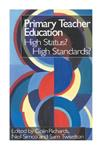 Primary Teacher Education: High Status? High Standards?