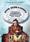 Bogs, Baths & Basins: The Story of Domestic Sanitation