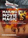 Making Movie Magic: A Lifetime Creating Special Effects for James Bond, Harry Potter, Superman & More