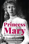Princess Mary: The First Modern Princess