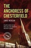 The Anchoress of Chesterfield: John the Carpenter (Book 4)