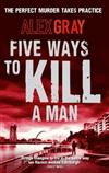 Five Ways To Kill A Man: Book 7 in the million-copy bestselling detective series