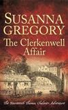 The Clerkenwell Affair: The Fourteenth Thomas Chaloner Adventure