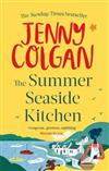 The Summer Seaside Kitchen: Winner of the RNA Romantic Comedy Novel Award 2018