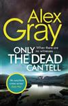 Only the Dead Can Tell: Book 15 in the million-copy bestselling detective series