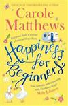 Happiness for Beginners: One broken family. Two hearts meeting. Dozens of naughty animals!