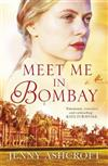Meet Me in Bombay: An epic, heartbreaking and breathtaking World War One novel