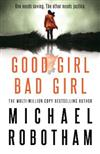 Good Girl, Bad Girl: The year's most heart-stopping psychological thriller