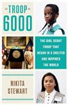 Troop 6000: How a Group of Homeless Girl Scouts Inspired the World