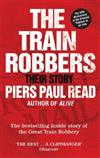 The Train Robbers: Their Story