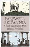 Farewell Britannia: A Family Saga Of Roman Britain