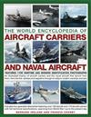 World Encyclopedia of Aircraft Carriers & Naval Aircraft
