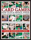 Card Games: How to Play Bridge, Poker and Over 200 Family Games