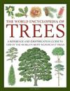 Trees, The World Encyclopedia of: A reference and identification guide to 1300 of the world's most significant trees