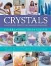 Crystals and other Practical Healing Energies: Chakra, Feng Shui, Colour: Learn to harness the transforming power of nature with practical techniques and over 1000 photographs and artworks