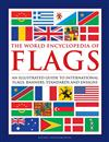 Flags, The World Encyclopedia of: An illustrated guide to international flags, banners, standards and ensigns