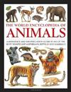 Animals, The World Encyclopedia of: A reference and identification guide to 840 of the most significant amphibians, reptiles and mammals