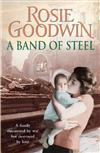 A Band of Steel: A family threatened by war but destroyed by love...