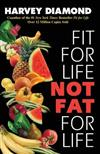 Fit for Life Not Fat for Life