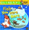 Guinea PIG, Pet Shop Private Eye Book 4: Fish You Were Here