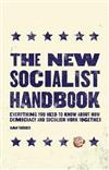 The New Socialist Handbook: Everything You Need to Know About Why It Matters Now