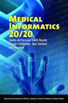 Medical Informatics 20/20 : Quality And Electronic Health Records Through Collaboration, Open Solutions, And Innovation