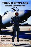 The U-2 Spyplane: Toward the Unknown: A New History of the Early Years