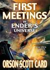 First Meetings in Ender's Universe