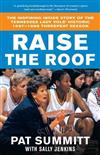 Raise the Roof: The Inspiring Inside Story of the Tennessee Lady Vols' Historic 1997-1998 Threepeat Season