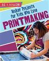 Maker Projects for Kids Who Love Printmaking