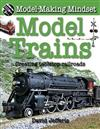 Model Trains: Creating Tabletop Railroads