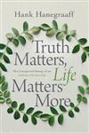 Truth Matters, Life Matters More: The Unexpected Beauty of an Authentic Christian Life