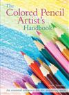 The Colored Pencil Artist's Handbook: An Essential Reference for Drawing and Sketching with Colored Pencils