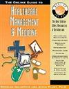 Online Guide to Healthcare Management and Medicine...: The Best of the Net Series