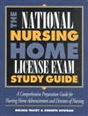 National Nursing Home License Exam Study Guide: Comprehensive Preparation Guide for Administrators and Directors of Nursing