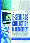 E-Serials Collection Management: Transitions, Trends, and Technicalities