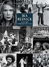 Ira Resnick: A Decade through My Lens (Deluxe Edition)