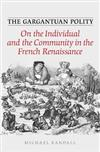 The Gargantuan Polity: On The Individual and the Community in the French Renaissance