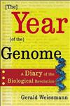 Year of the Genome: A Diary of the Biological Revolution