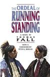 The Ordeal of Running Standing: A Novel