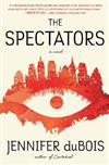 The Spectators: A Novel